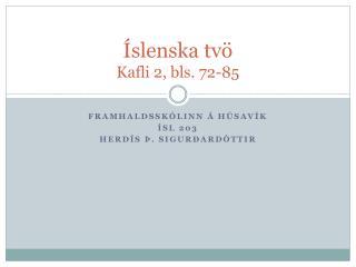 Íslenska tvö Kafli 2, bls. 72-85