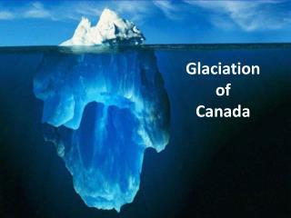 Glaciation of Canada