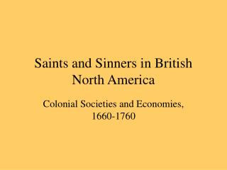 Saints and Sinners in British North America