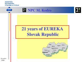 2 1  years of EUREKA    Slovak Republic