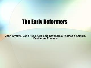 The Early Reformers