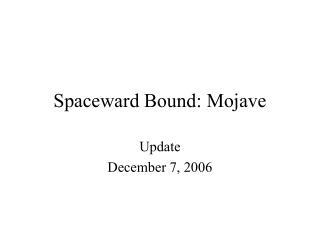 Spaceward Bound: Mojave