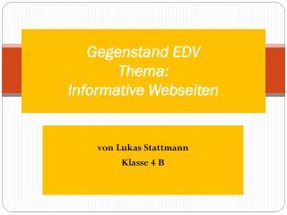 Gegenstand EDV  Thema: Informative Webseiten