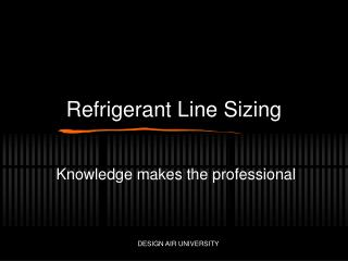 Refrigerant Line Sizing