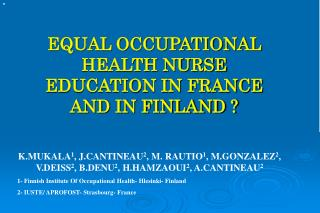 EQUAL OCCUPATIONAL HEALTH NURSE EDUCATION IN FRANCE AND IN FINLAND ?