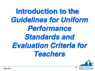 Introduction to the Guidelines for Uniform Performance Standards and Evaluation Criteria for Teachers