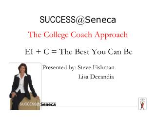 SUCCESS @ Seneca The College Coach Approach