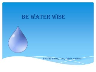 Be water wise