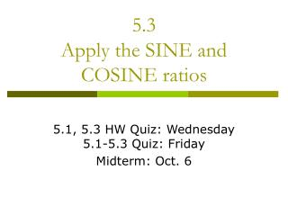 5.3 Apply the SINE and COSINE ratios