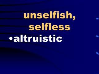 unselfish, selfless