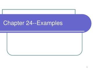 Chapter 24--Examples
