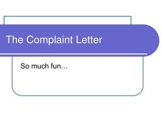 The Complaint Letter