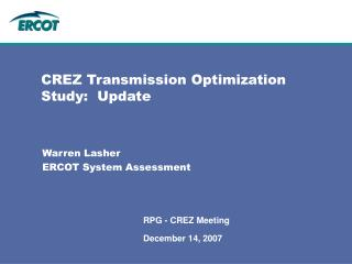 CREZ Transmission Optimization Study:  Update