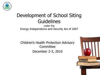 Development of School Siting Guidelines  under the Energy Independence and Security Act of 2007