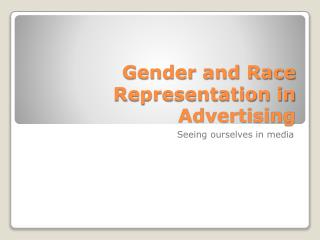Gender and Race Representation in Advertising