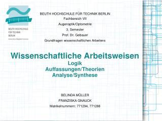 Wissenschaftliche Arbeitsweisen Logik Auffassungen/Theorien Analyse/Synthese