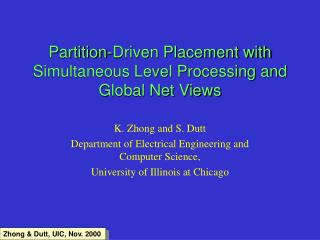 Partition-Driven Placement with Simultaneous Level Processing and Global Net Views