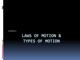 Laws Of motion &  Types of Motion