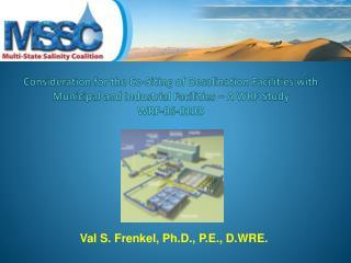 Val S. Frenkel, Ph.D., P.E., D.WRE.