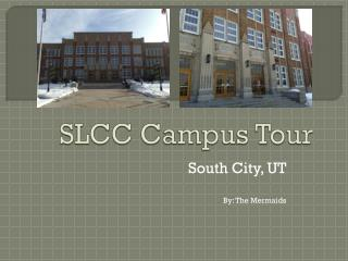 SLCC Campus Tour