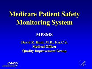 Medicare Patient Safety  Monitoring System MPSMS