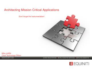 Architecting Mission Critical Applications Don't forget the Instrumentation!