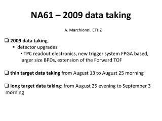 NA61 – 2009 data taking