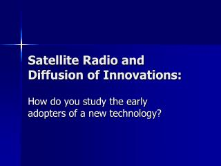 Satellite Radio and Diffusion of Innovations: