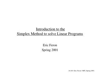 Introduction to the  Simplex Method to solve Linear Programs