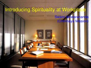Introducing Spirituality at Workplace