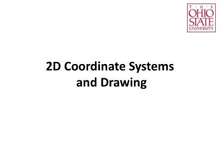 2D Coordinate Systems  and Drawing