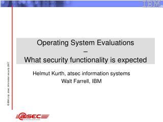 Operating System Evaluations     What security functionality is expected
