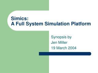Simics:  A Full System Simulation Platform