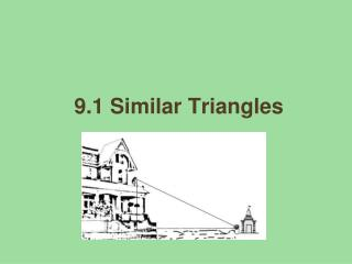 9.1 Similar Triangles