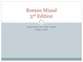 Roman Missal 3 rd  Edition