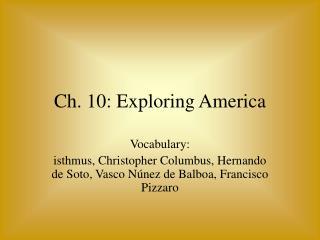 Ch. 10: Exploring America