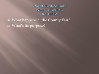 World Civilizations  Week 4  Bell #3 02/10/12