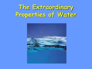 The Extraordinary Properties of Water