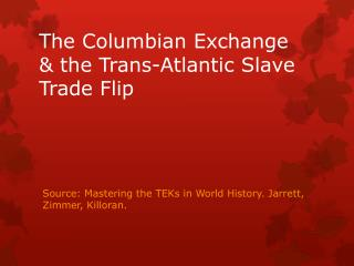 The Columbian Exchange & the Trans-Atlantic Slave Trade Flip