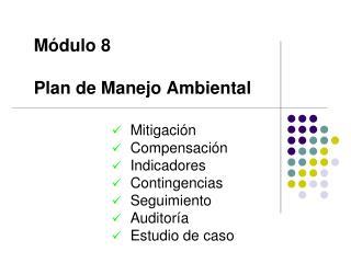 M�dulo 8 Plan de Manejo Ambiental