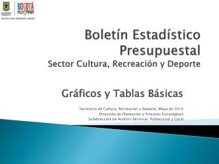 Boletín Estadístico Presupuestal Sector Cultura, Recreación y Deporte