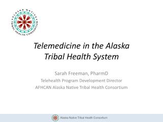Telemedicine  in the Alaska  Tribal Health System