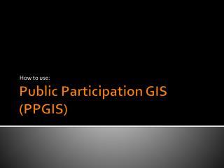 Public Participation GIS (PPGIS)
