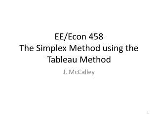 EE/Econ 458 The Simplex Method using the Tableau Method