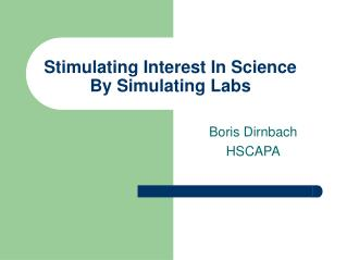 Stimulating Interest In Science By Simulating Labs