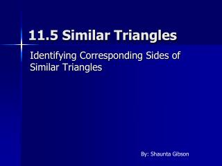 11.5 Similar Triangles