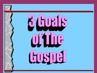 3 Goals of The Gospel