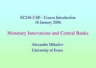 EC248-2-SP – Course Introduction 16 January 2006 Monetary Innovations and Central Banks