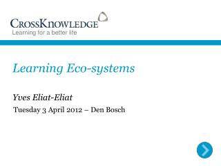 Learning Eco- systems