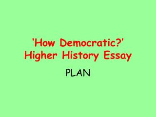 'How Democratic?' Higher History Essay